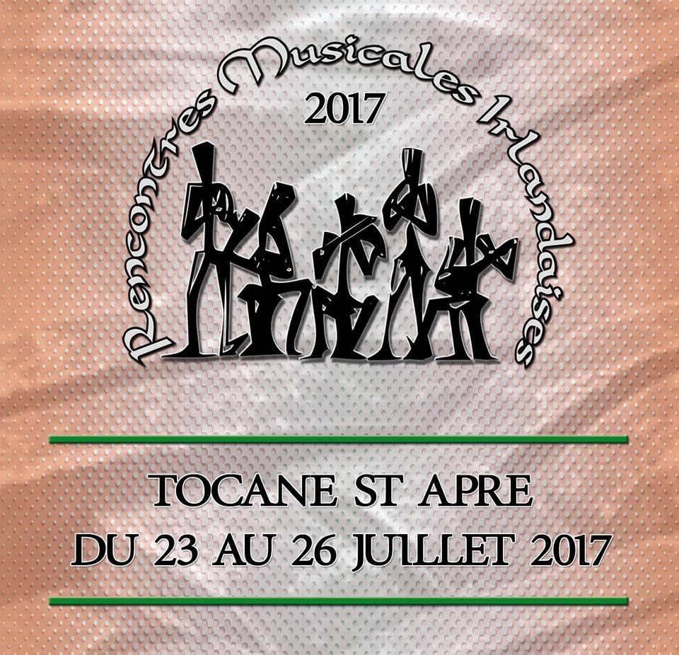 Rencontres Musicales Irlandaises  TOCANE ST APRE (24)  DU 23 AU 26 JUILLET 2017