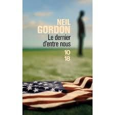 Le Dernier d'entre nous - Neil Gordon / The Company You keep