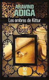 Les ombres de Kittur - Aravind Adiga / Between The Assassinations