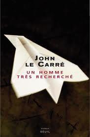 Un homme très recherché - John Le Carré