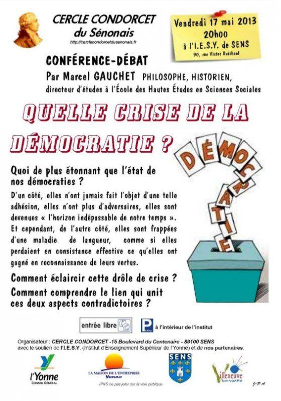 Cercle Condorcet de Sens et Villeneuve-sur Yonne Vendredi 17 mai 2013 : conférence-débat avec Marcel Gauchet &quot&#x3B;Quelle crise de la démocratie ?&quot&#x3B;