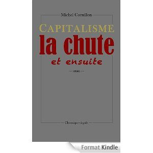 Le livre de Michel CORNILLON supprimé par AMAZON ! - (Ecrivain icaunais) &quot&#x3B;CAPITALISME LA CHUTE ET ENSUITE&quot&#x3B;  format numérique toujours dispo...