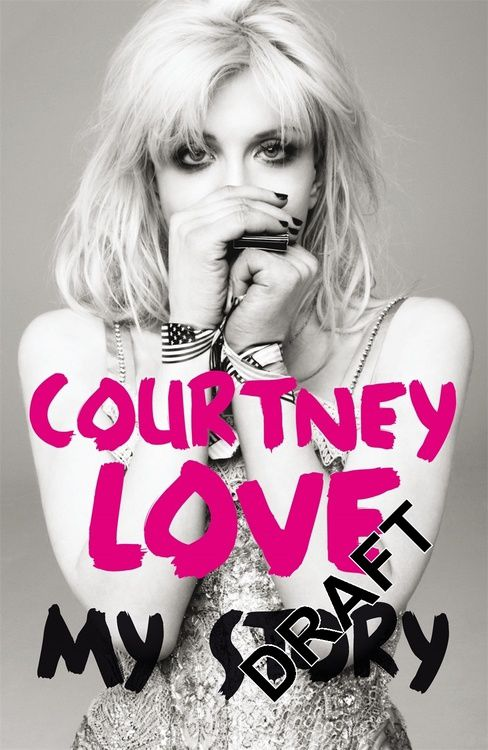 Courtney Love : My Story (autobiographie) 2013