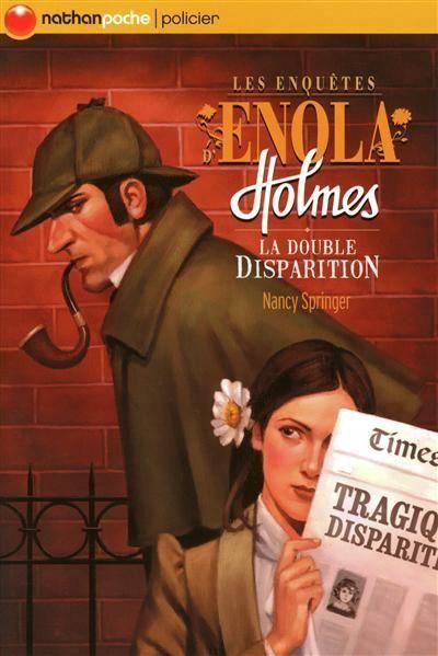 La double disparition / Les enquêtes d'Enola Holmes tome 1 de Nancy Springer