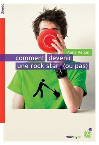 Comment devenir une rock star (ou pas) d'Anne Percin