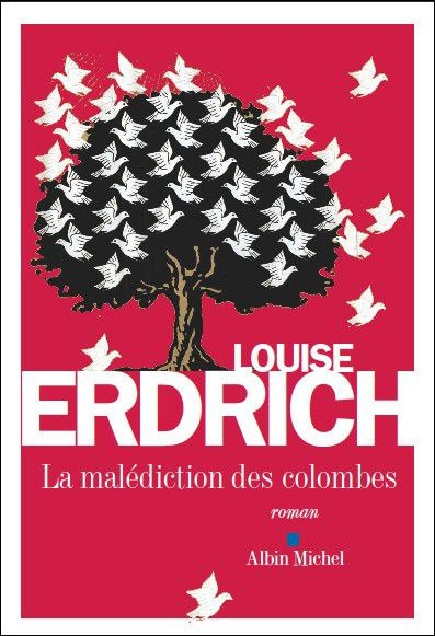 &quot&#x3B;La malédiction des colombes&quot&#x3B; de Louise Erdrich