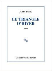 """Le triangle d'hiver""de Julia Deck"