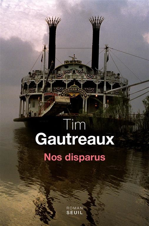Nos disparus de Tim Gautreaux