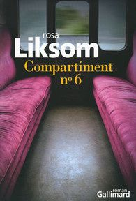Compartiment n°6 / Rosa Liksom