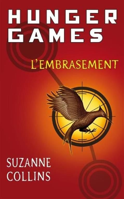 HUNGER GAMES tome 2 / L'embrasement