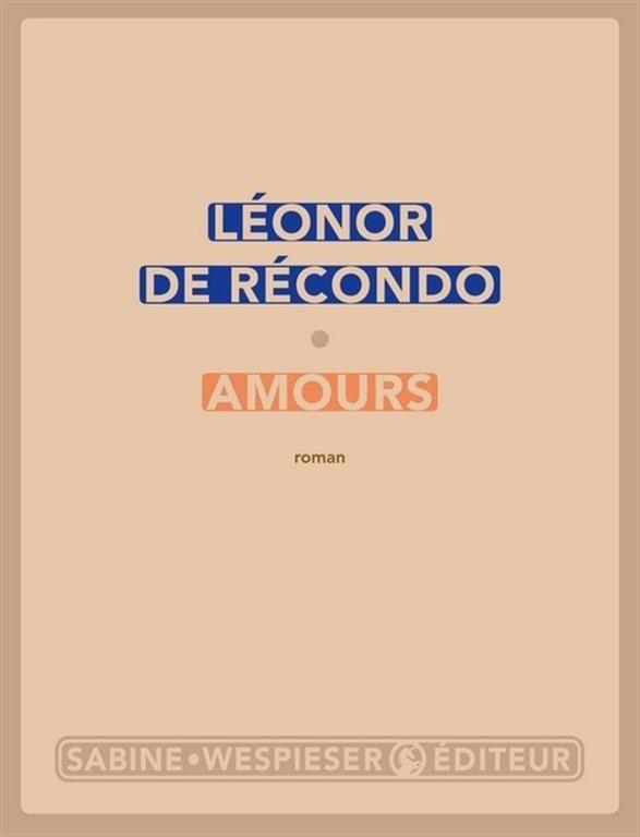 Amours / Léonor de Récondo