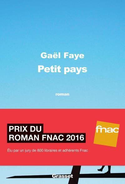 Grasset, 2016 Prix du Roman FNAC 2016  ET Prix Littéraires Les Lauriers Verts- Révélation