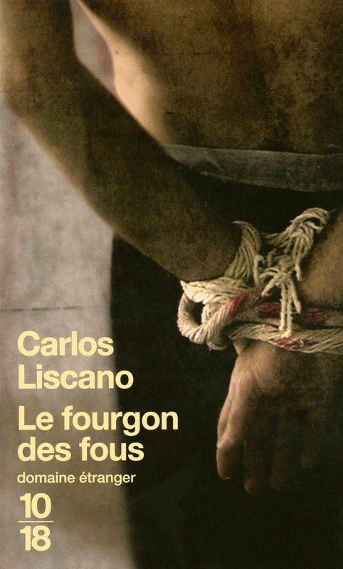 Le fourgon des fous de Carlos Liscano (Belfond 2006)