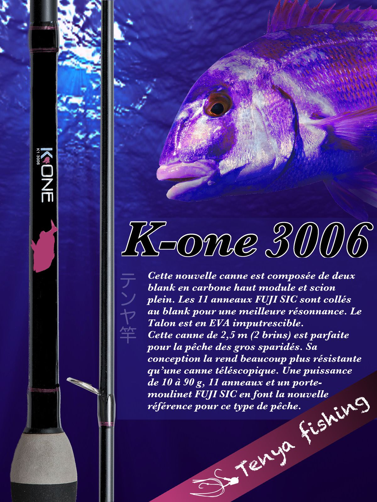 Nouvelle canne K-one 3006