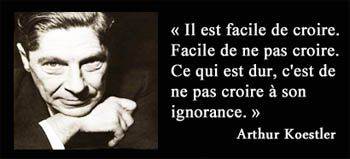 Arthur Koestler-l'ignorance et la croyance-citation