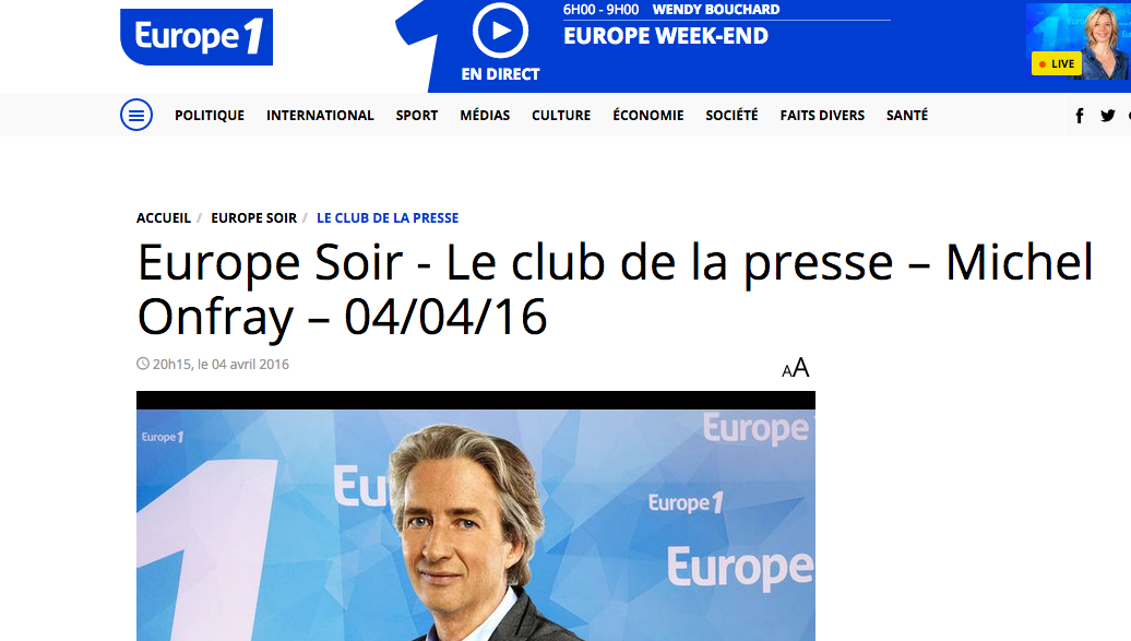 Michel Onfray - Le club de la presse (Europe 1) - 04.04.2016