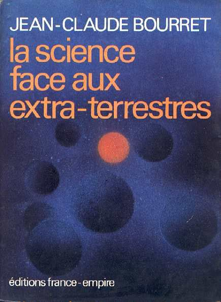 La science face aux extra terrestres Jean-Claude Bourret (1977)