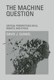 Critical perpectives on AI,robots and ethics de David J.Gunkel