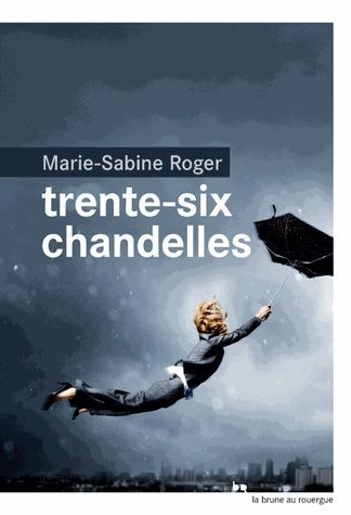Trente-six chandelles - Marie-Sabine Roger