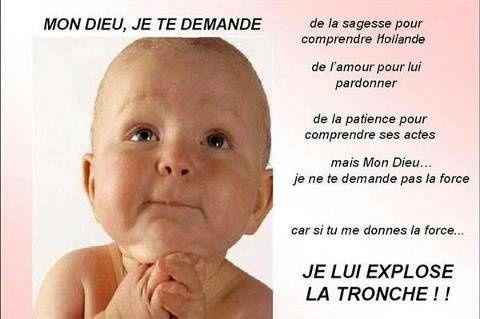 Vous me direz, cette prière est valable aussi pour l'ex président Sarkozy, qui aurait des envies de revenez-y...