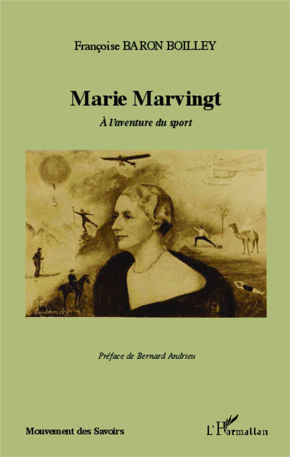 Marie Marvingt, pionnière, aventurière, sportive...