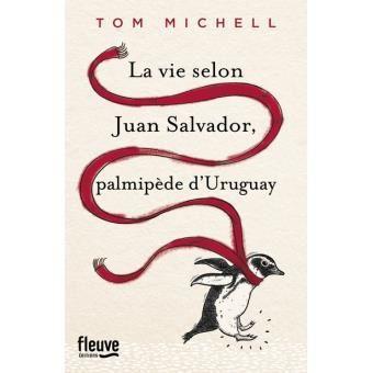 Idée de lecture : la vie selon Juan Salvador, palmipède d'Uruguay