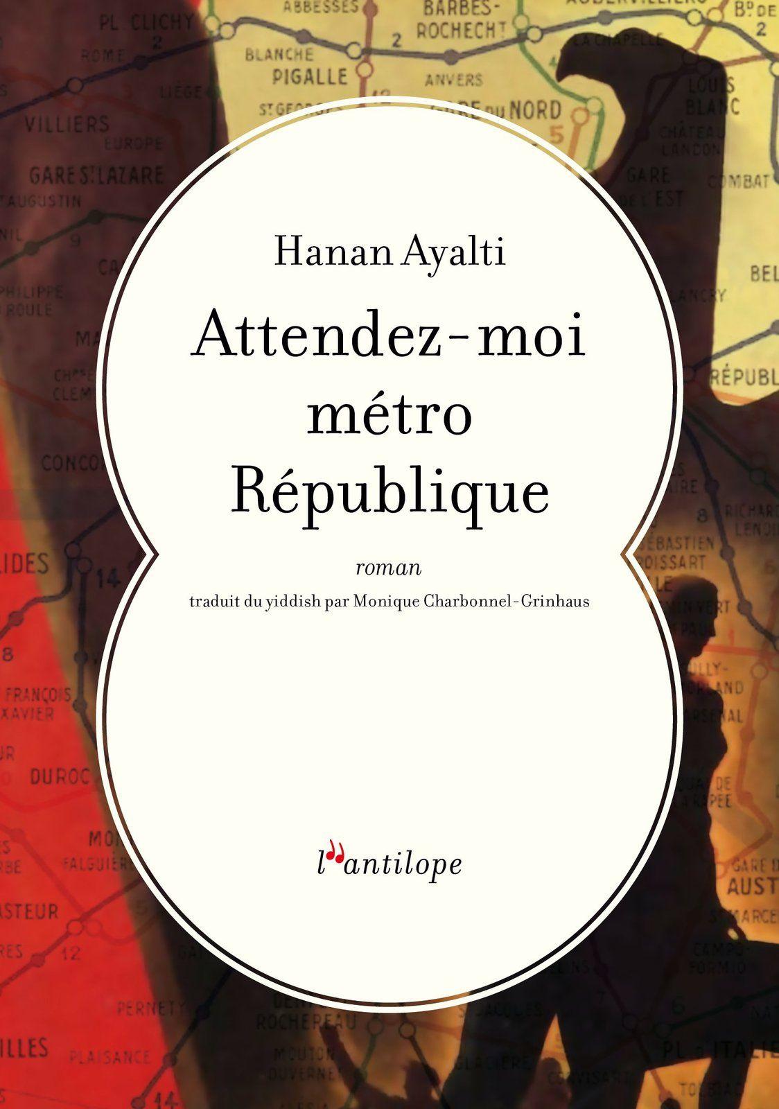"""""""Attendez-moi métro République"""", de Hanan Ayalti - Un grand roman d'amour traduit du yiddish"""