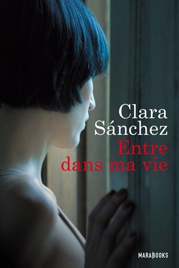 Entre dans ma vie - Clara SANCHEZ