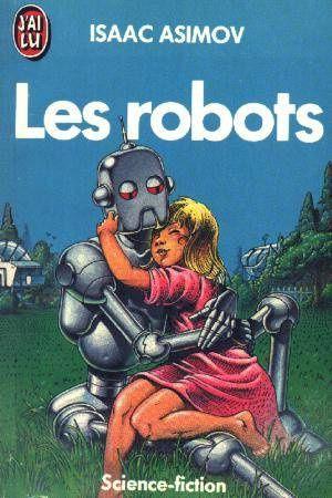 Isaac Asimov, les robots, la disparition du travail…