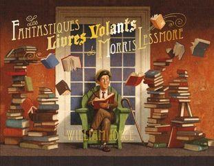 Les fantastiques livres volants de Morris Lessmore - William Joyce