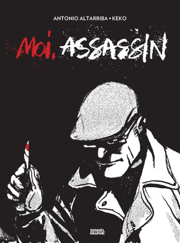 Moi, assassin - Antonio Altarriba &amp&#x3B; Keko