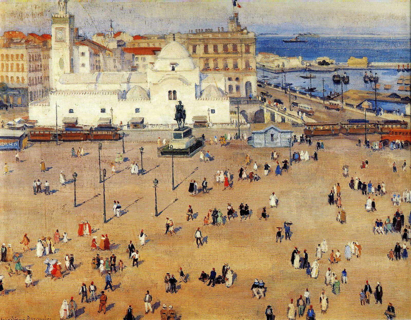 Jean-Désiré Bascoulès : Place du Gouvernement Alger 1929 / huile sur toile : 79 x 100 cms