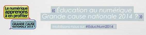 L'Education Numérique, grande cause nationale 2014 ?