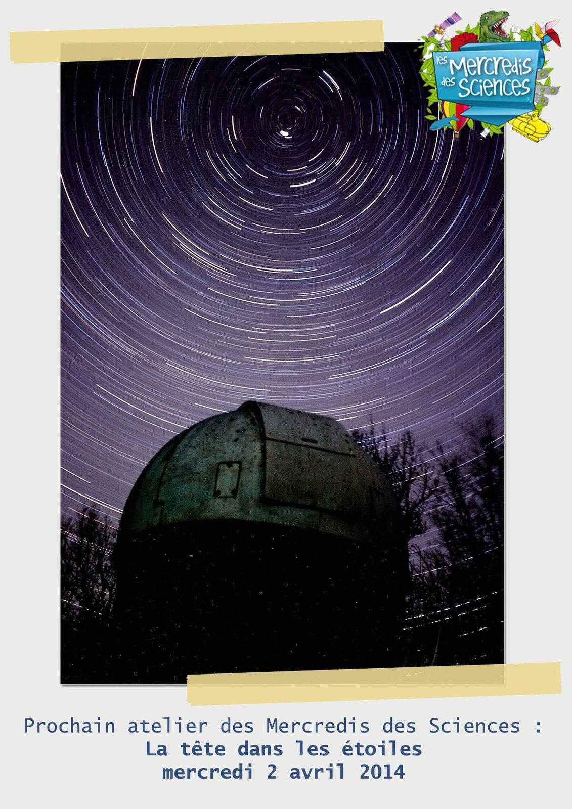 Mercredi 2 avril : Atelier &quot&#x3B;La tête dans les étoiles&quot&#x3B;