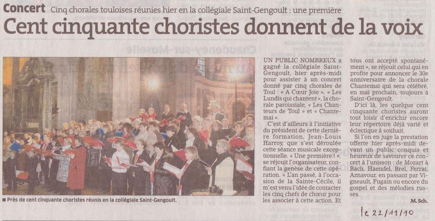 De ces dernières prestations, nous retiendrons celle du 21 novembre 2010  à l'église St Gengoult. Nous avons participé avec 5 autres choeurs de Toul, au succès de ce concert.