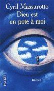 """""""Dieu est un pote à moi"""" de Cyril Massarotto"""