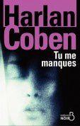 """""""Tu me manques"""" de Harlan Coben"""