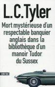 """""""Mort mystérieuse d'un respectable banquier anglais dans la bibliothèque d'un manoir Tudor du Sussex"""" de L.C. Tyler"""