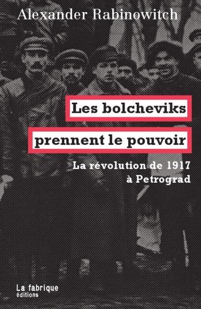Les bolcheviks et la Révolution d'Octobre
