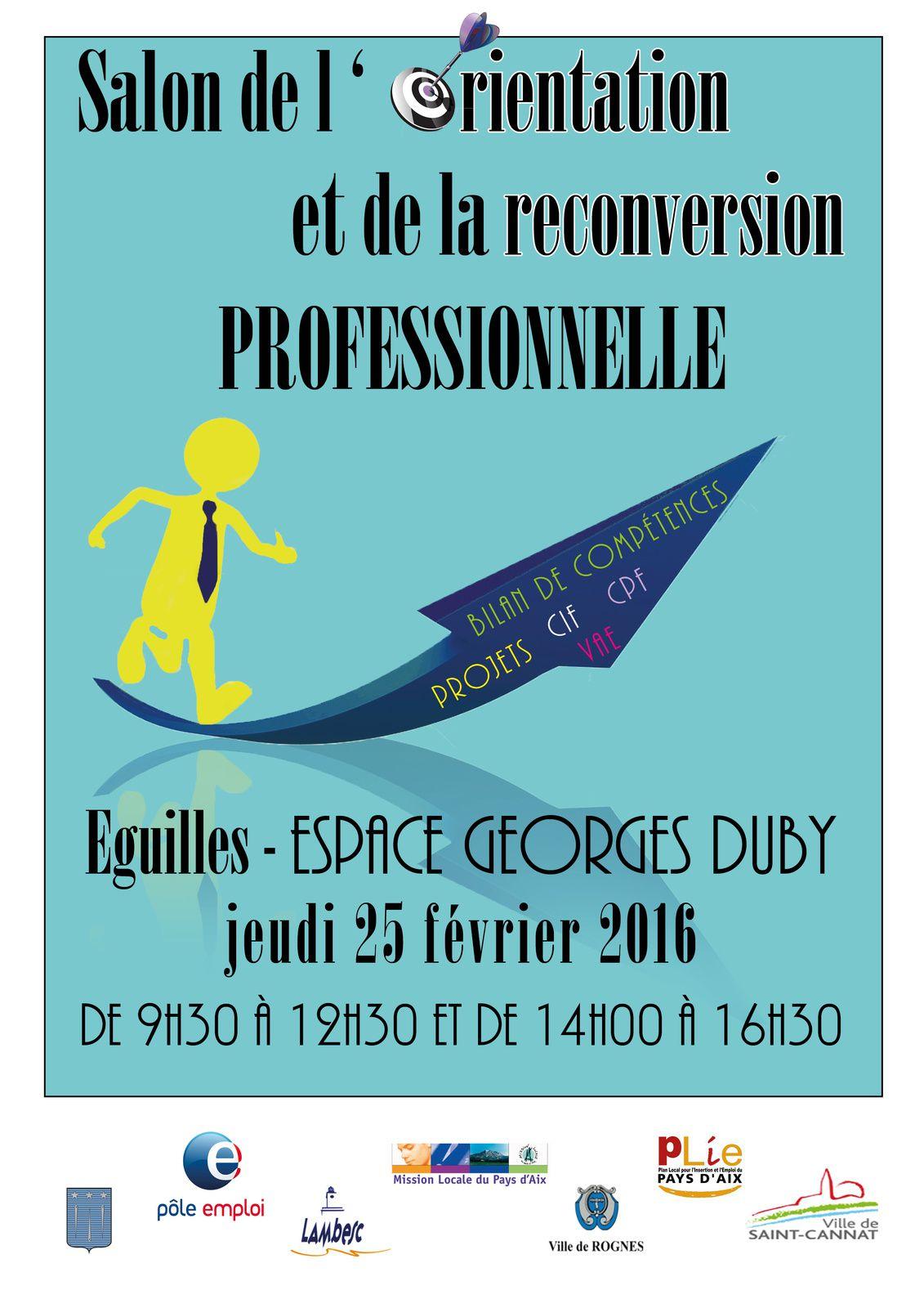 Salon de l'Orientation et de la Reconversion: Eguilles le jeudi 25/02/2016