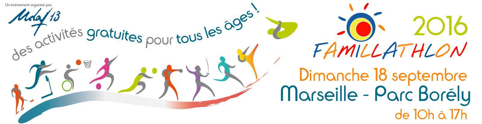 Famillathlon 2016 ! Dimanche 18 septembre 2016 - de 10h à 17h Parc Borély - Marseille