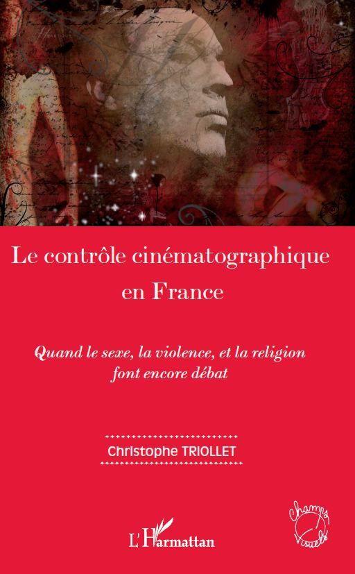 Le contrôle cinématographique en France, le livre !