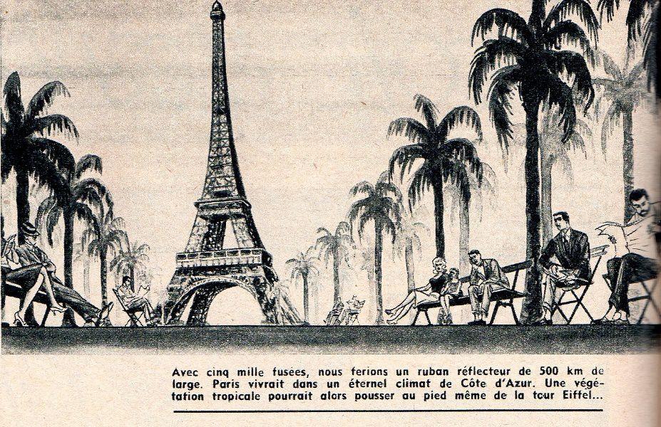 """""""Avec cinq mille fusées, nous ferions un ruban réflecteur de 500 km de large. Paris vivrait dans un éternel climat de Côte d'Azur. Une végétation tropicale pourrait alors pousser au pied même de la tour Eiffel..."""""""