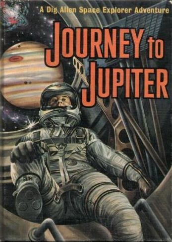 Joseph Greene - Journey to Jupiter (A Dig Allen Space Explorer Adventure, #3) (Golden Press, Inc. - 1961), illustré par Walter Dey