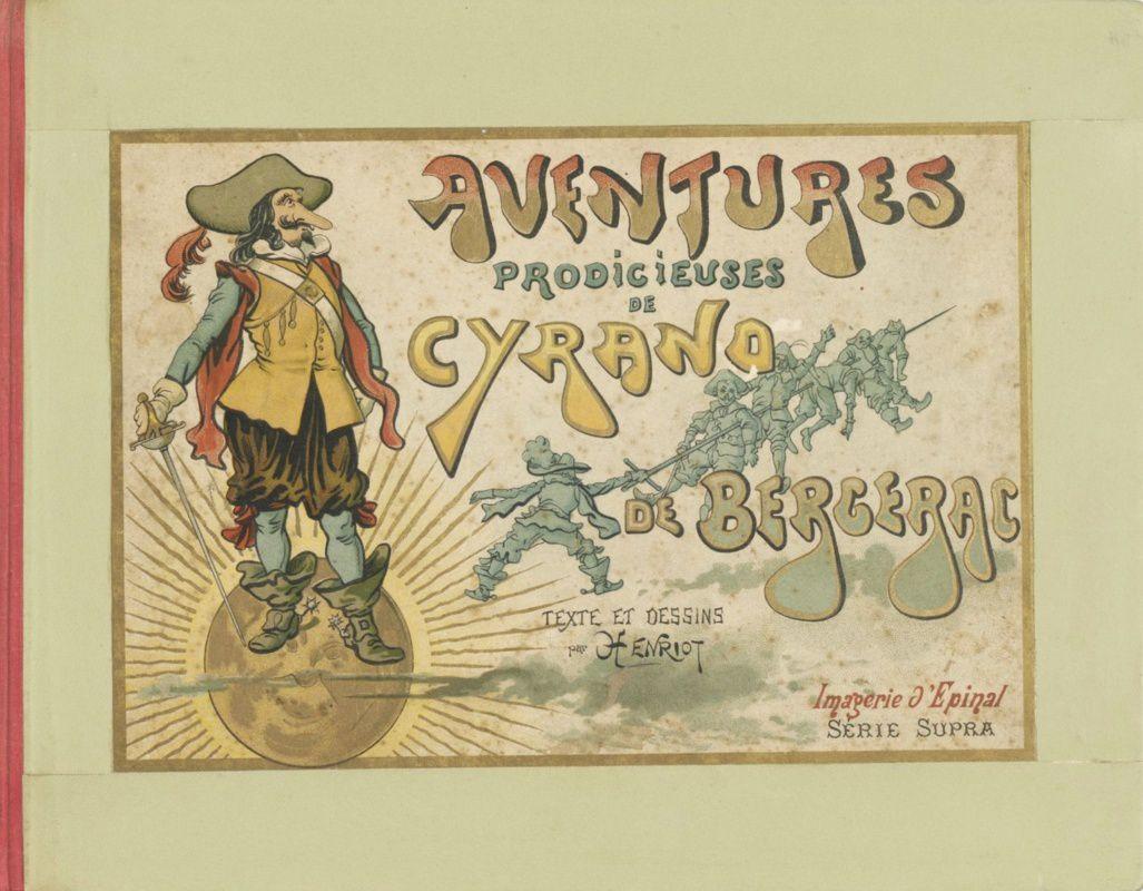 « Aventures prodigieuses de Cyrano de Bergerac » par Henriot - Imagerie d'Epinal série Supra, sans date (1890-1900) Pellerin & Cie