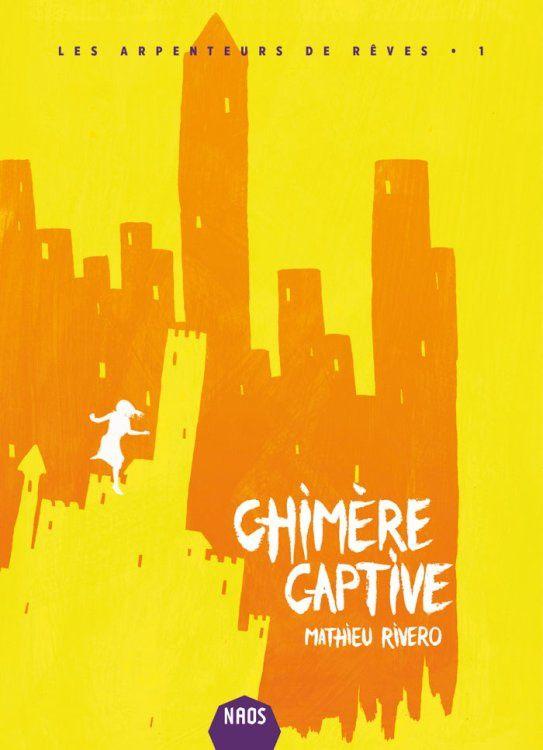 Chimère captive, par Mathieu Rivero, couverture de Melchior Ascaride - Naos, Les Moutons électriques.