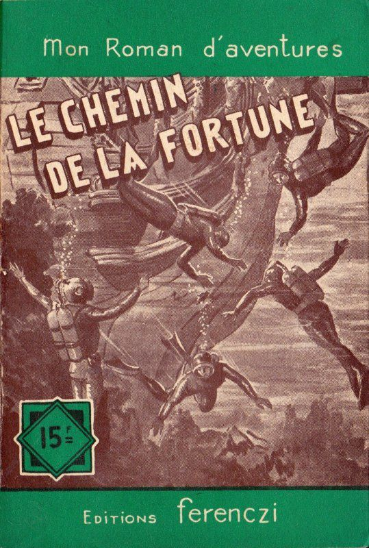 Le chemin de la fortune  Éditions Ferenczi, collection Mon Roman d'Aventures n° 438, 1957