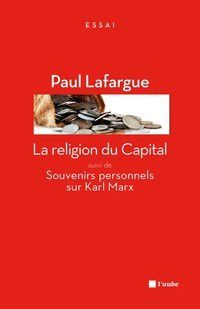 Paul Lafargue, La religion du Capital, 1887
