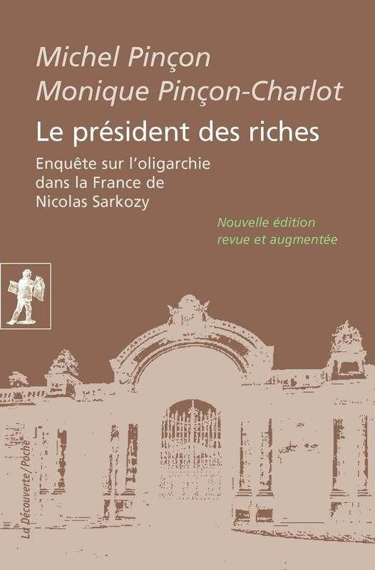 Le président des riches, de Michel Pinçon et Monique Pinçon-Charlot