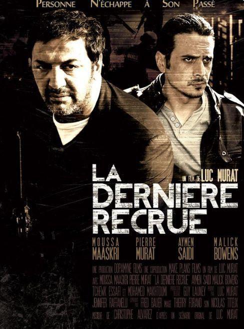 La dernière recrue (BANDE ANNONCE) de Luc Murat - 03 07 2013